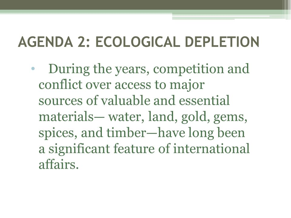 AGENDA 2: ECOLOGICAL DEPLETION