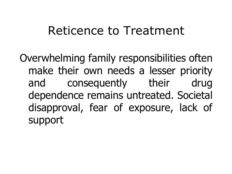 Reticence to Treatment