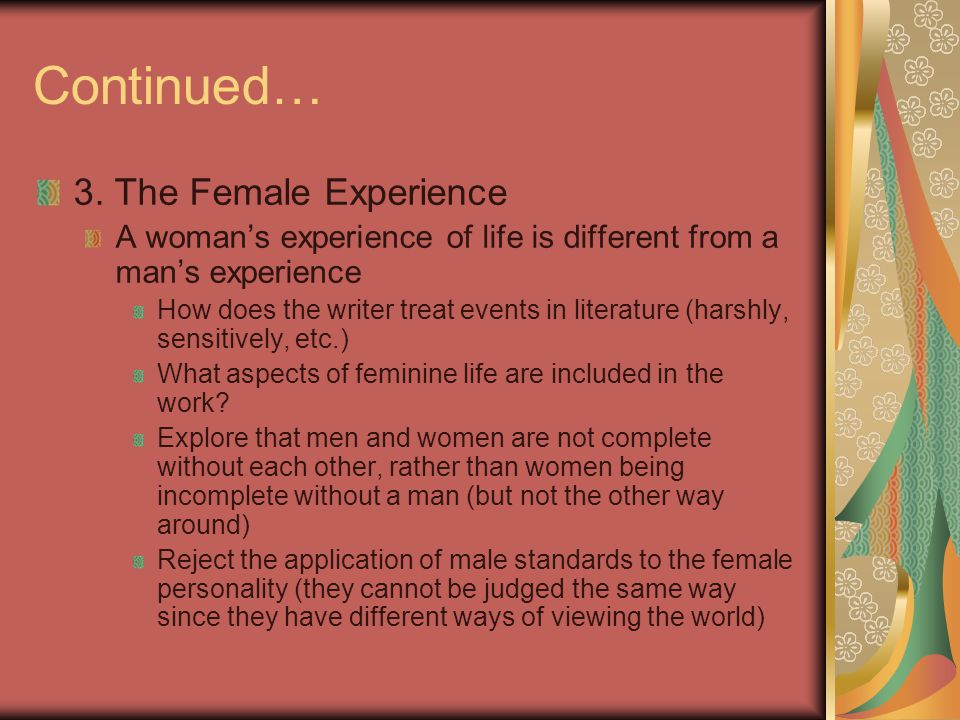 Continued… 3. The Female Experience
