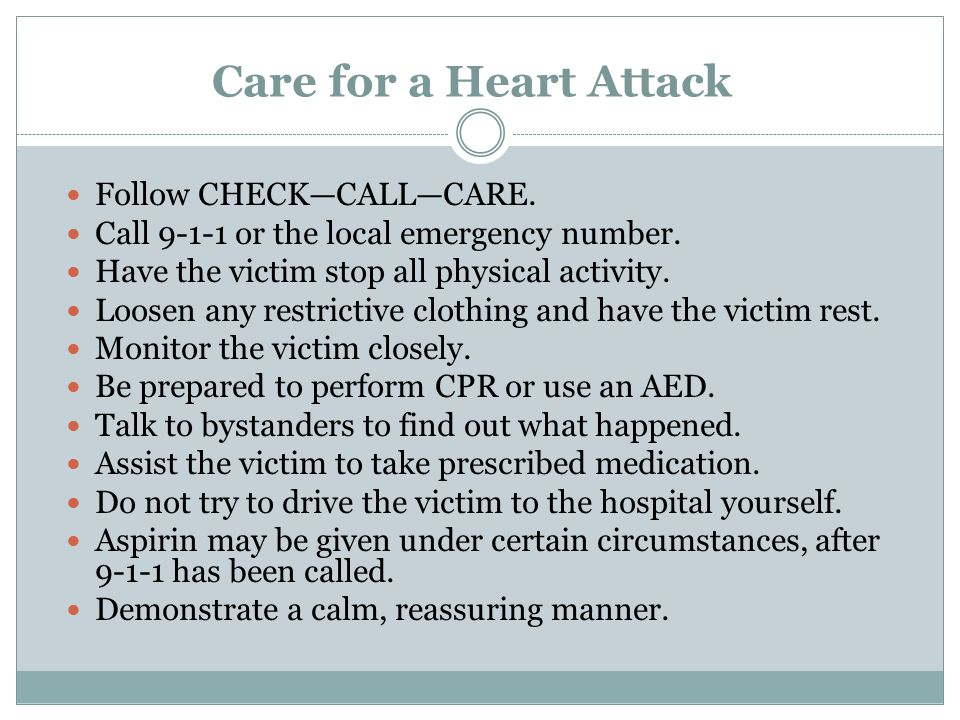 Care for a Heart Attack Follow CHECK—CALL—CARE.