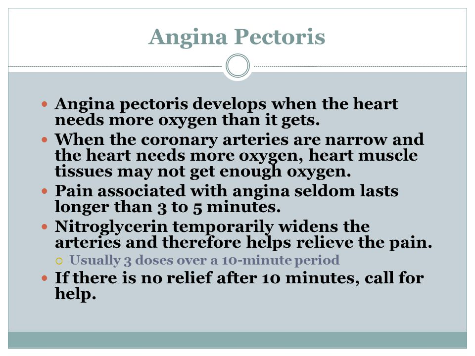 Angina Pectoris Angina pectoris develops when the heart needs more oxygen than it gets.
