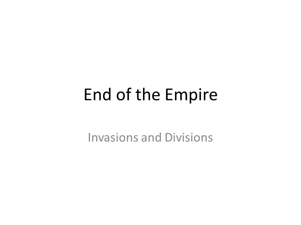 Invasions and Divisions