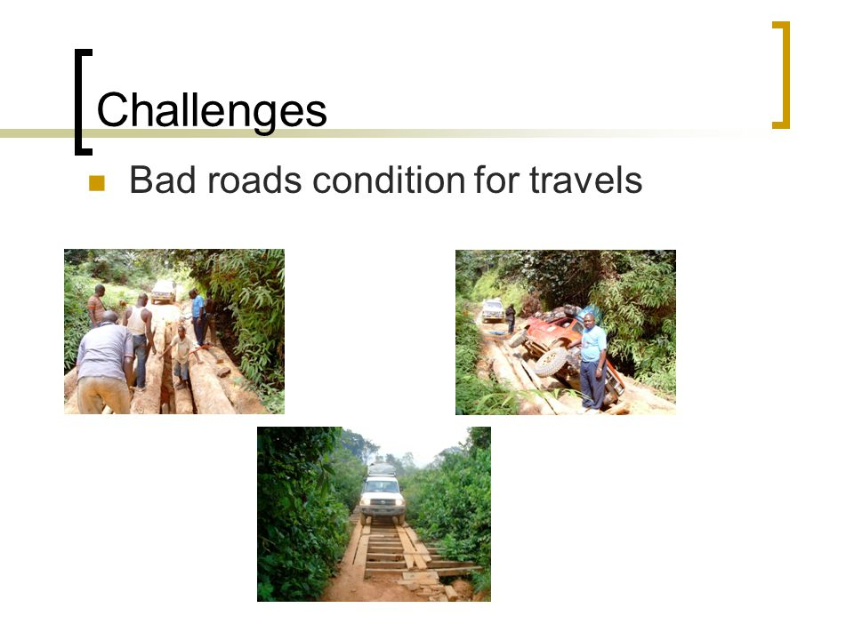 Challenges Bad roads condition for travels