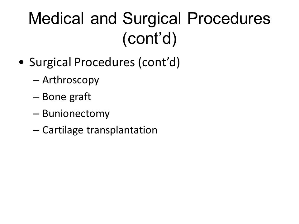Medical and Surgical Procedures (cont'd)
