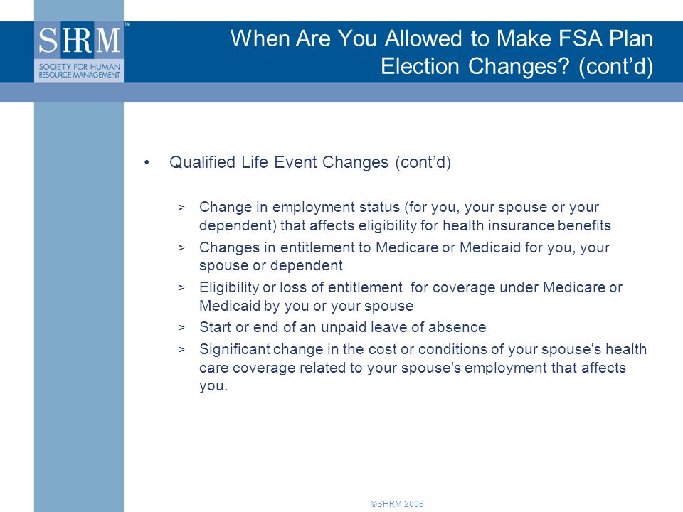 When Are You Allowed to Make FSA Plan Election Changes (cont'd)