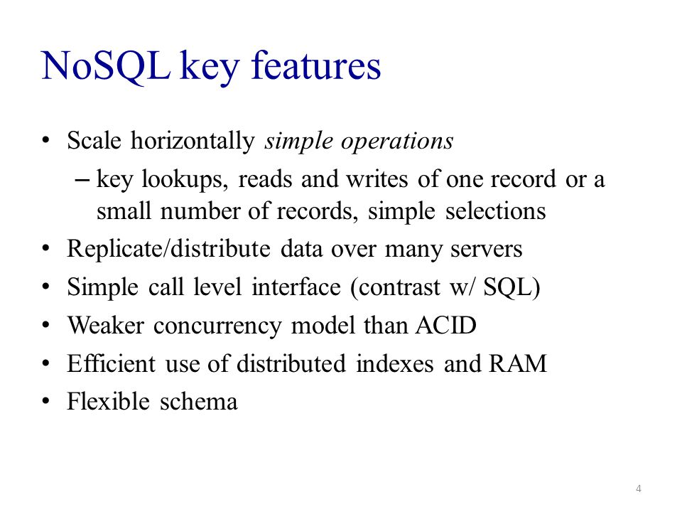 NoSQL key features Scale horizontally simple operations