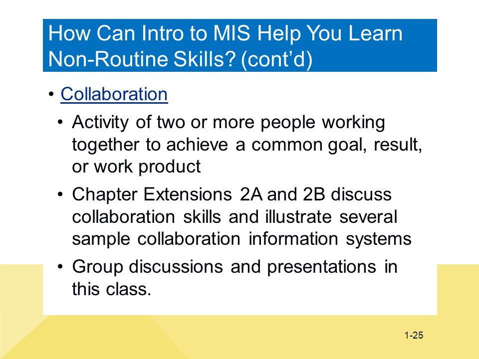 How Can Intro to MIS Help You Learn Non-Routine Skills (cont'd)