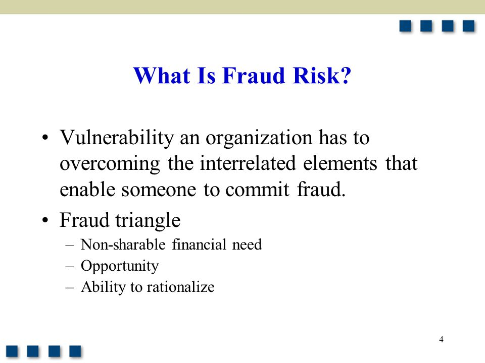 What Is Fraud Risk Vulnerability an organization has to overcoming the interrelated elements that enable someone to commit fraud.