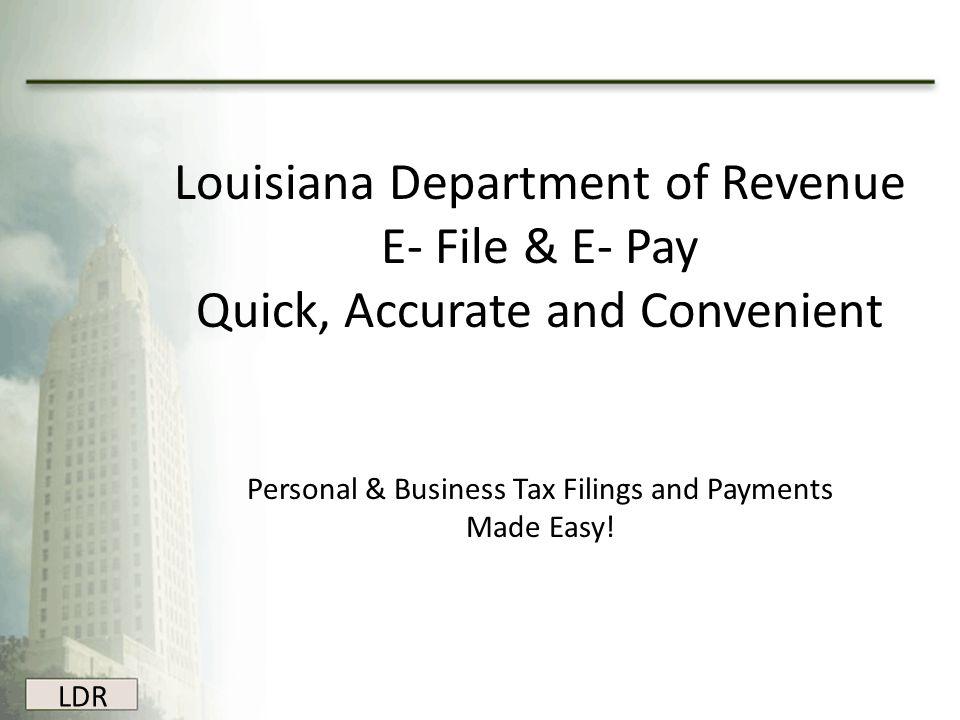 louisiana department of revenue e file e pay ppt download