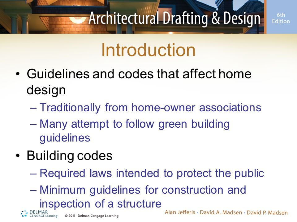 Introduction Guidelines and codes that affect home design