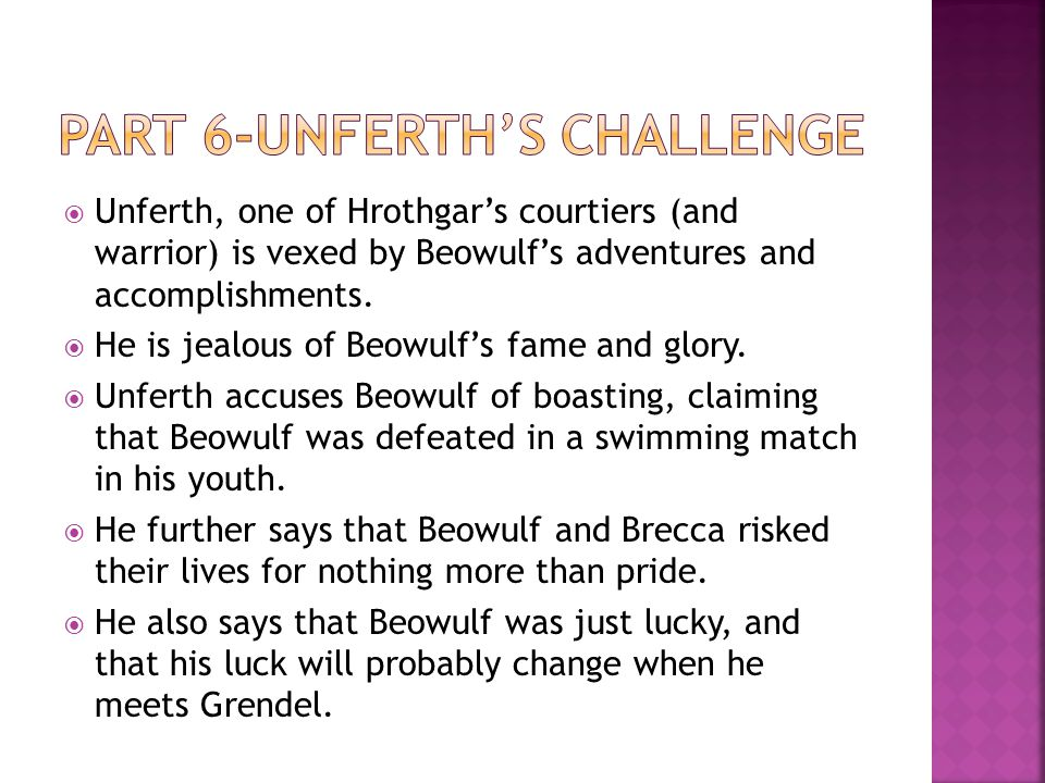 why does unferth challenge beowulf