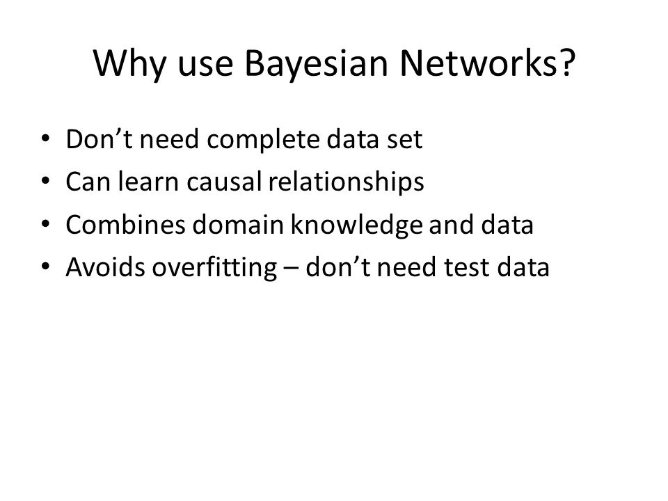 Why use Bayesian Networks