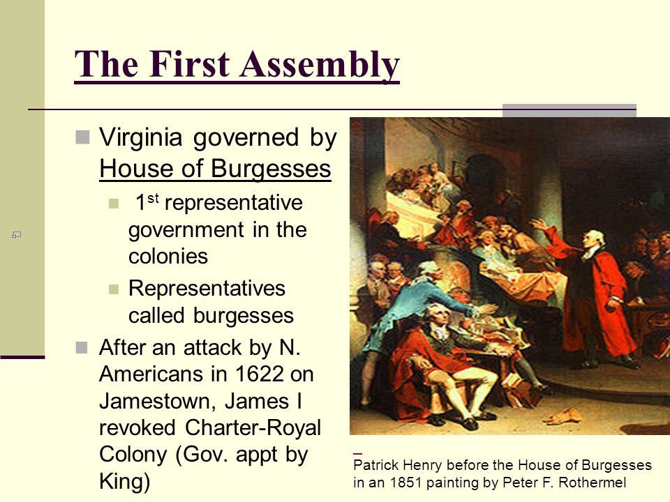 The First Assembly Virginia governed by House of Burgesses