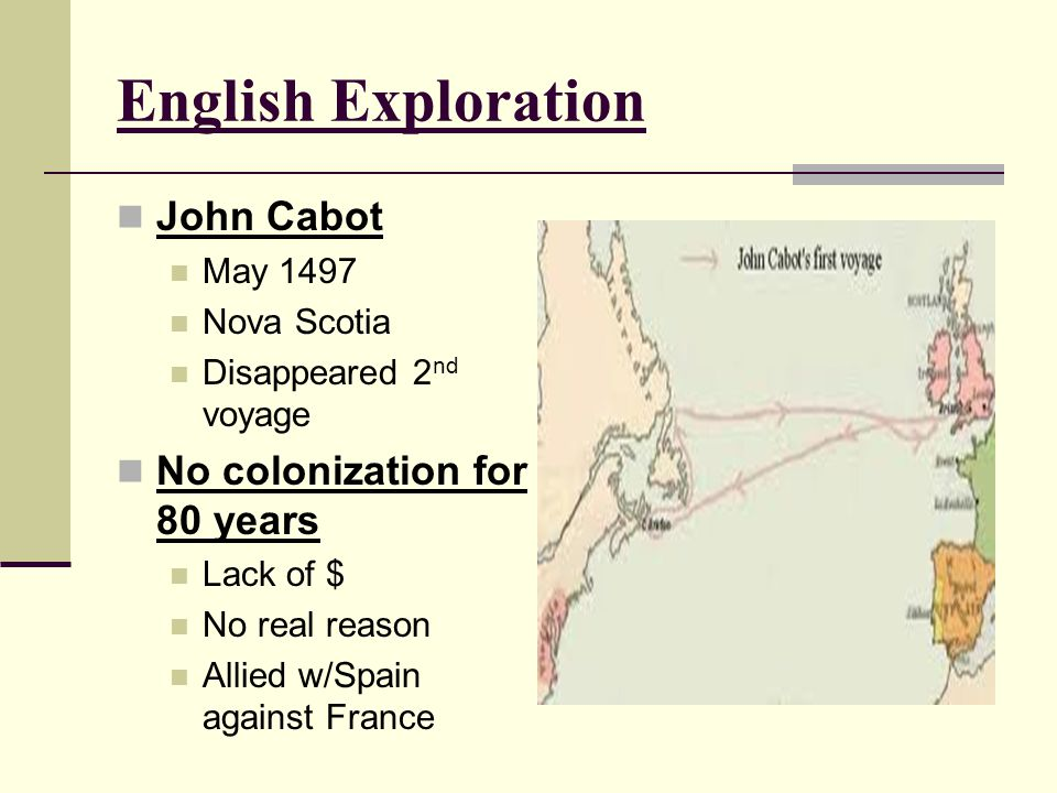 English Exploration John Cabot No colonization for 80 years May 1497