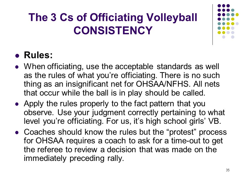 The 3 Cs of Officiating Volleyball CONSISTENCY