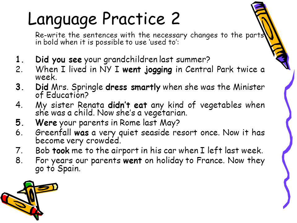 Language Practice 2 Did you see your grandchildren last summer