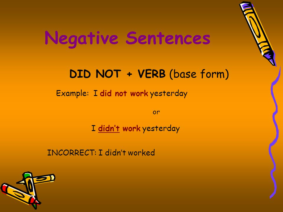 DID NOT + VERB (base form)