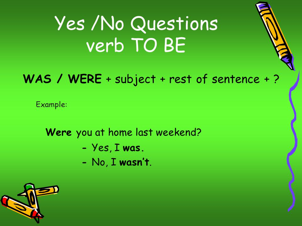 Yes /No Questions verb TO BE