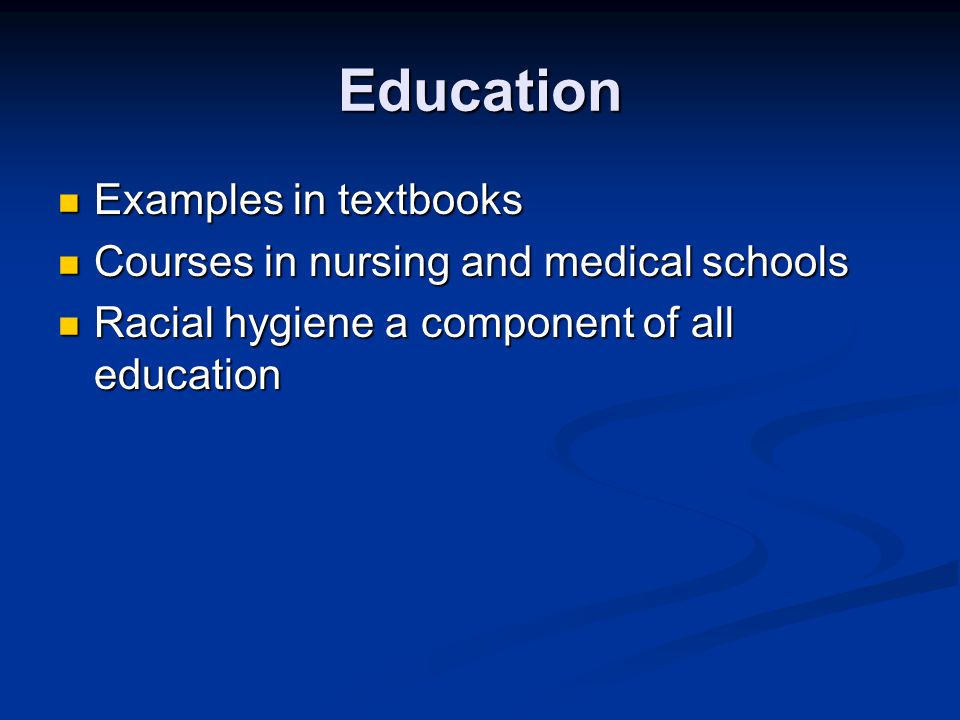 Education Examples in textbooks Courses in nursing and medical schools