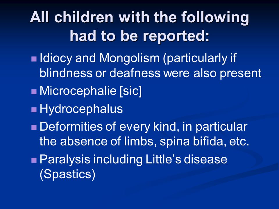 All children with the following had to be reported:
