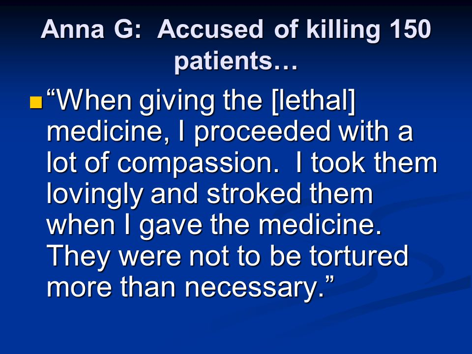Anna G: Accused of killing 150 patients…