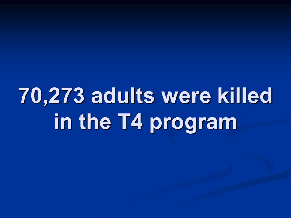 70,273 adults were killed in the T4 program