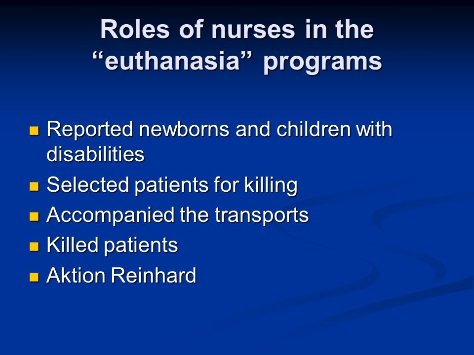 Roles of nurses in the euthanasia programs