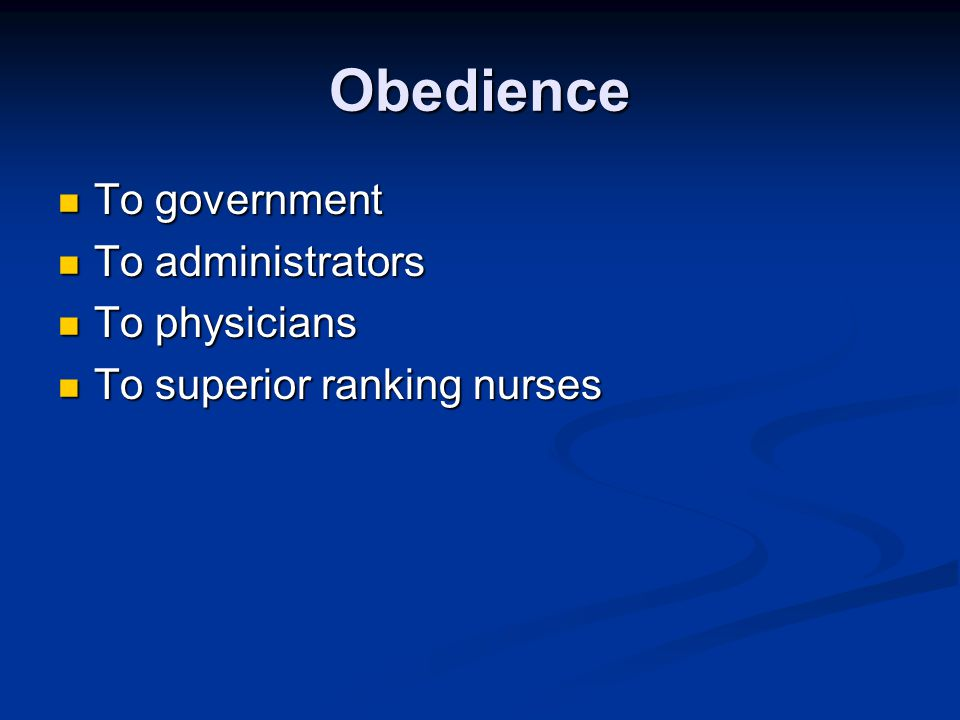 Obedience To government To administrators To physicians