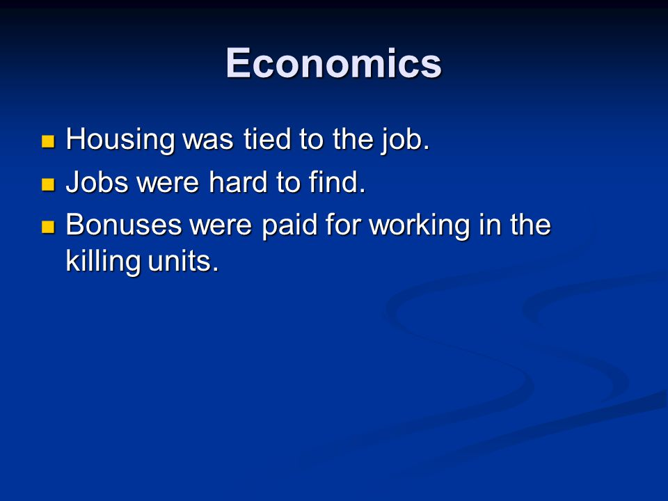 Economics Housing was tied to the job. Jobs were hard to find.