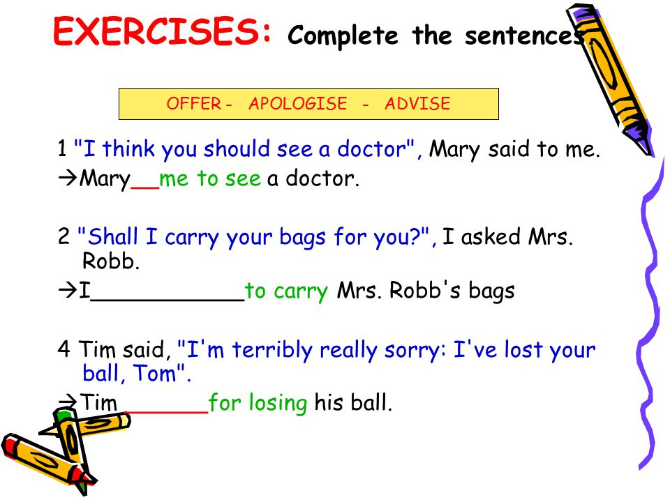 EXERCISES: Complete the sentences.