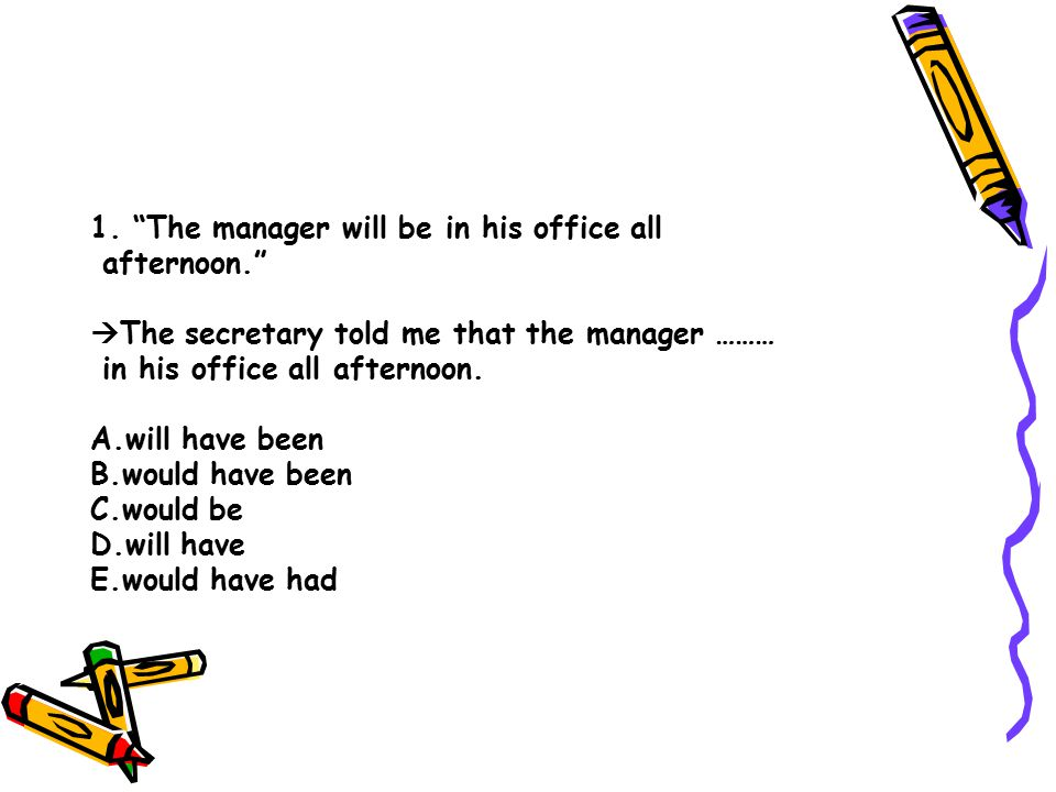 1. The manager will be in his office all