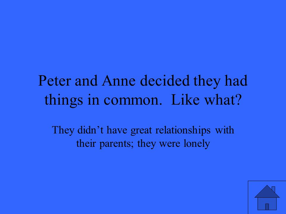 Peter and Anne decided they had things in common. Like what