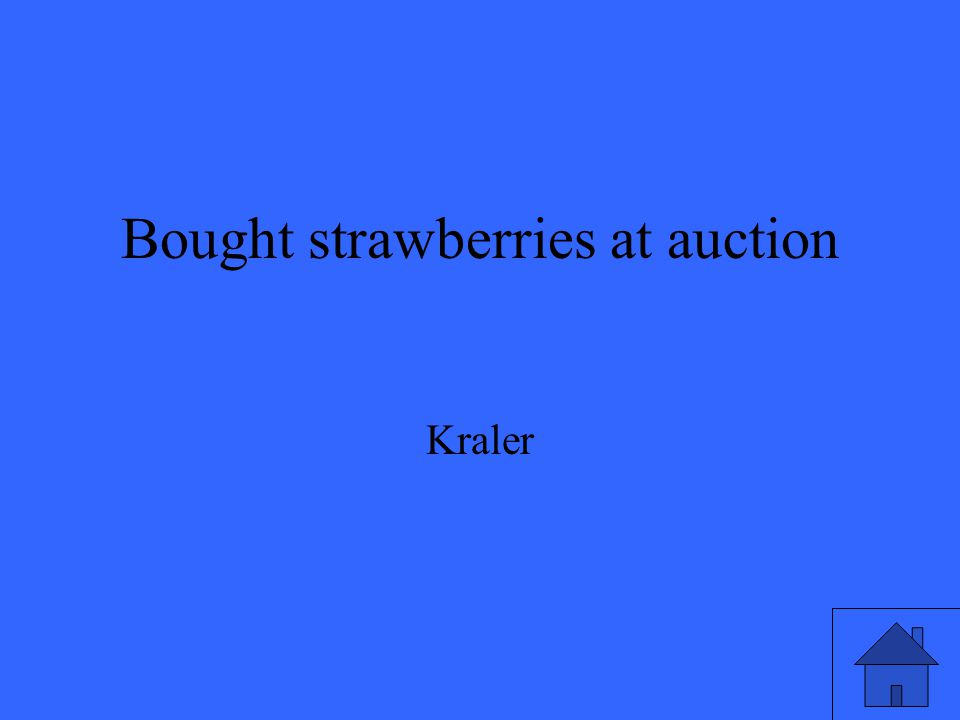 Bought strawberries at auction