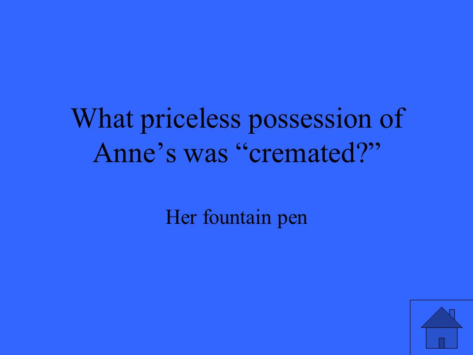 What priceless possession of Anne's was cremated