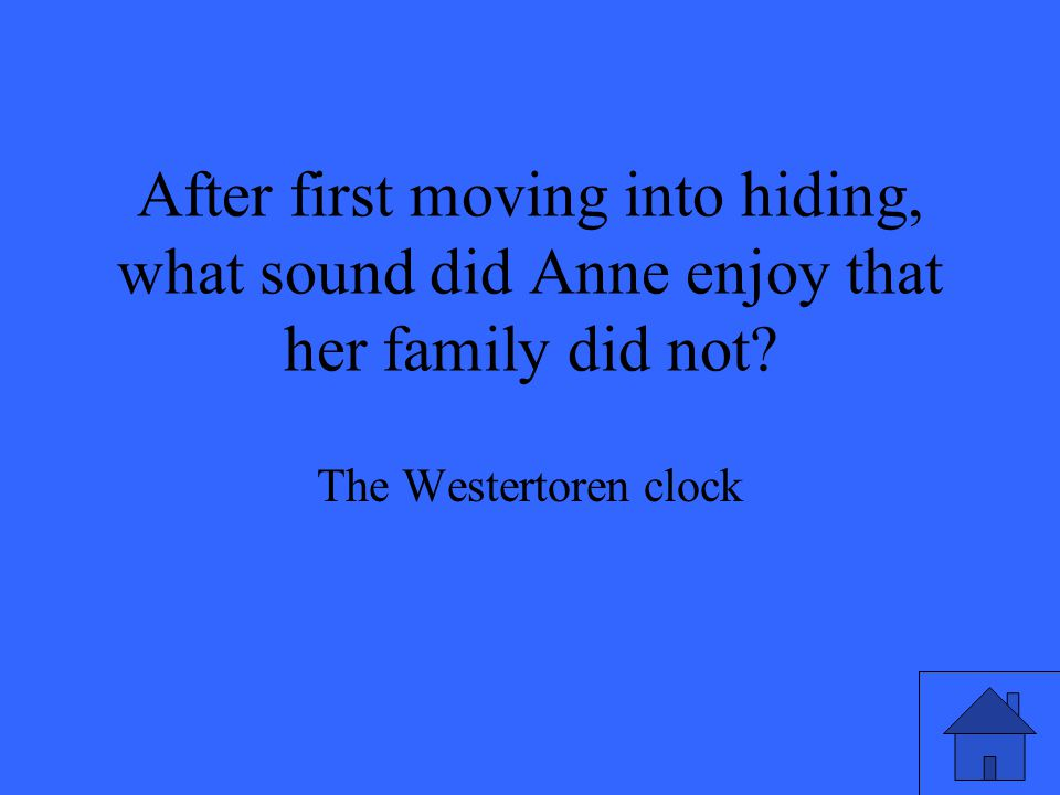 After first moving into hiding, what sound did Anne enjoy that her family did not
