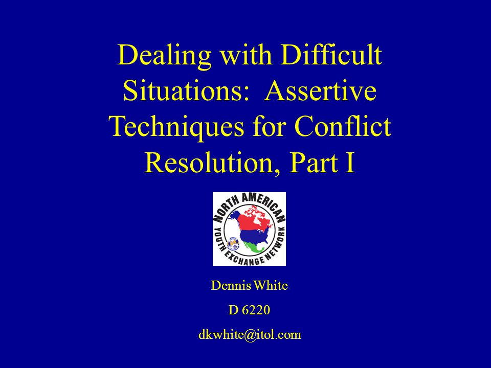 Dealing with Difficult Situations: Assertive Techniques for Conflict Resolution, Part I
