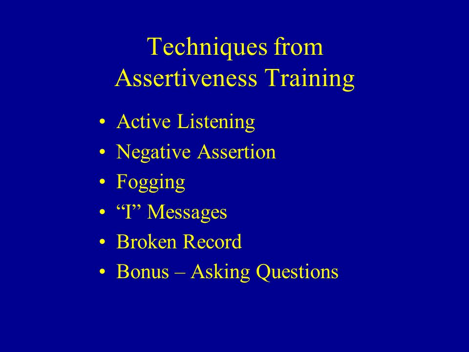 Techniques from Assertiveness Training