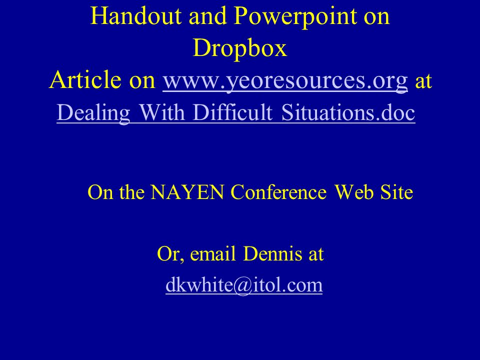 Handout and Powerpoint on Dropbox Article on www. yeoresources