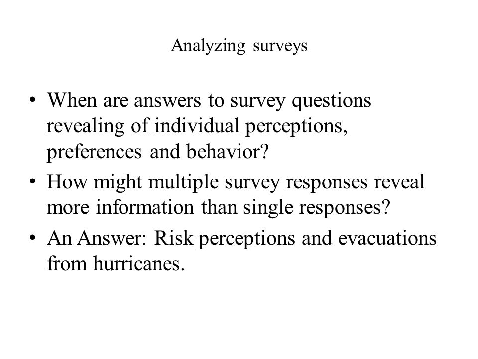 An Answer: Risk perceptions and evacuations from hurricanes.