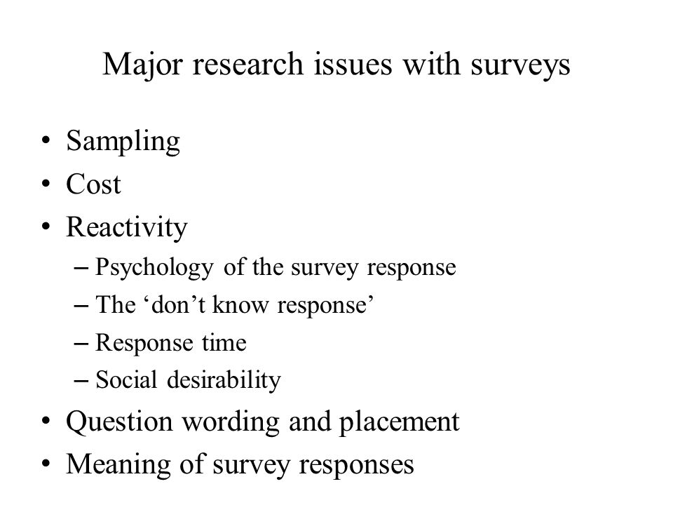 Major research issues with surveys