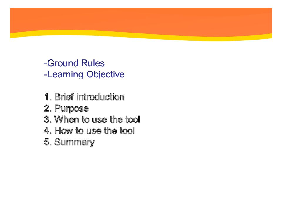OUTLINE -Ground Rules -Learning Objective 1. Brief introduction 2