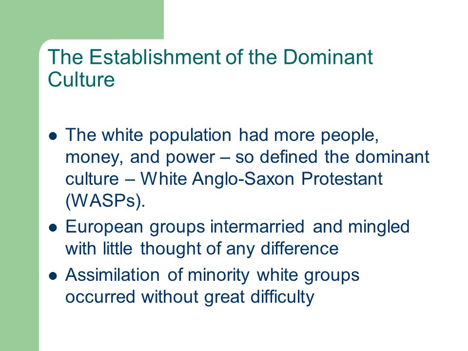 The Establishment of the Dominant Culture