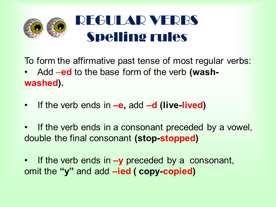REGULAR VERBS Spelling rules