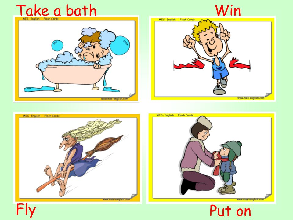 Take a bath Win Fly Put on