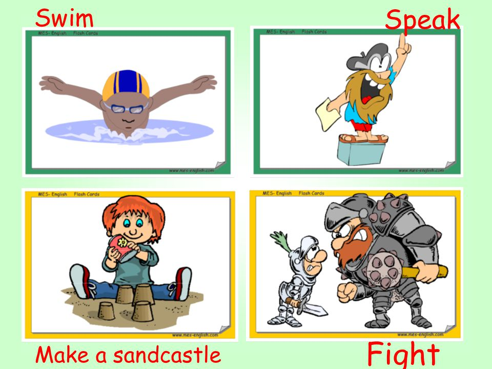 Swim Speak Fight Make a sandcastle