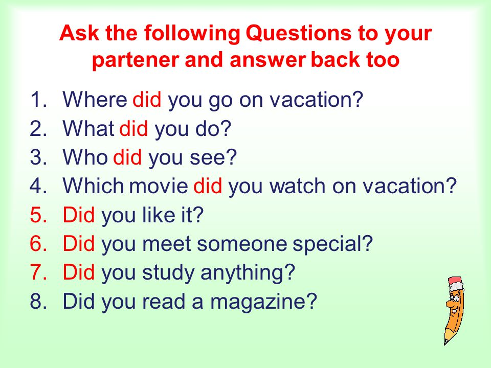 Ask the following Questions to your partener and answer back too