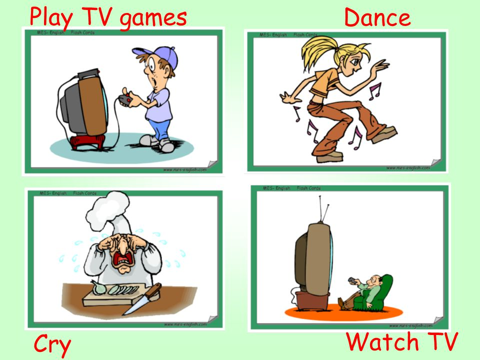 Play TV games Dance Cry Watch TV