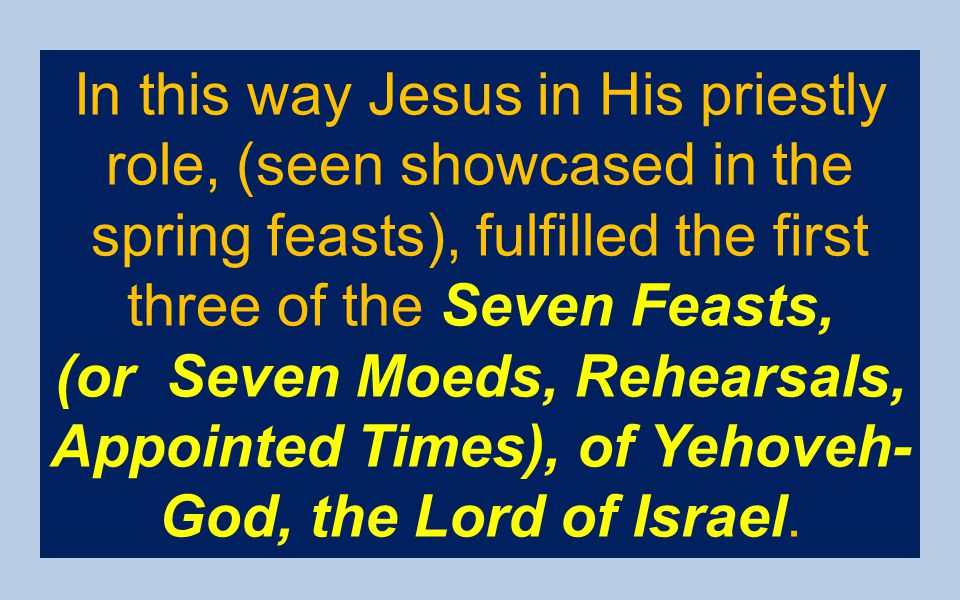 three of the Seven Feasts,