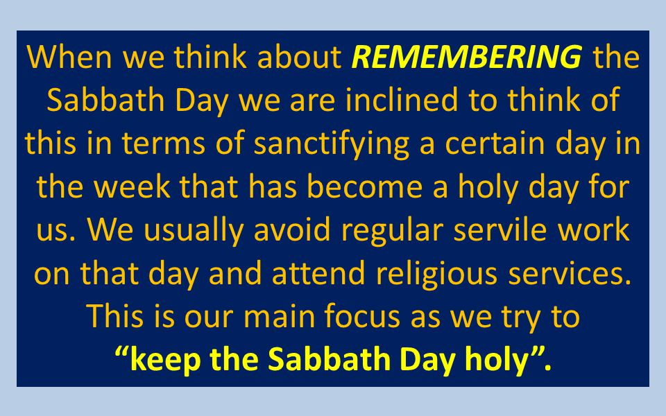 keep the Sabbath Day holy .