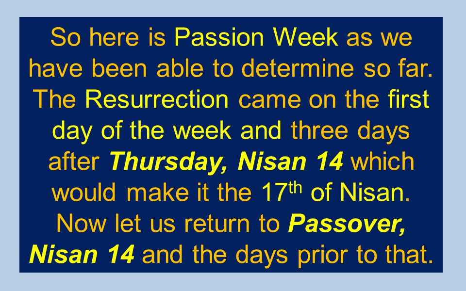 So here is Passion Week as we have been able to determine so far